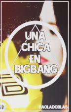 Una Chica en BIGBANG-bigbang y tu by PaolaDoblas