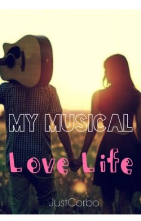 My Musical Love Life by JustCorbo