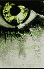 Crying: A Dystopian Novel by Carriewriting731