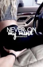 never on my mind [ON HOLD] by okaygrayson