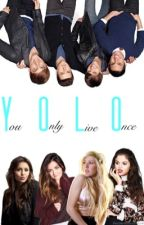 You Only Live Once by PenDerSchmidtsLow
