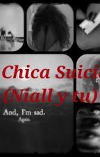 La Chica Suicida (Niall y tu) by Chica_desafortunada