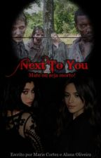 Next To You - 1º Temporada by drunkinlovarow