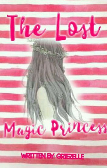 The Lost Magic Princess