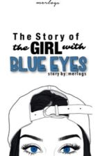 The Story Of The Girl With Blue Eyes by merlogs