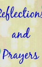Reflections and Prayers by tr3se14