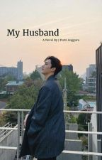 [SUDAH TERBIT] MY HUSBAND by missrightz