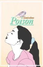 """Poison"" by Semicolons-"