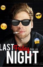 Last Friday Night *Luke Hemmings* *Short Story* by -mxlfoy-