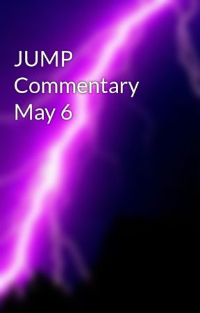 JUMP Commentary May 6 by namrepus4