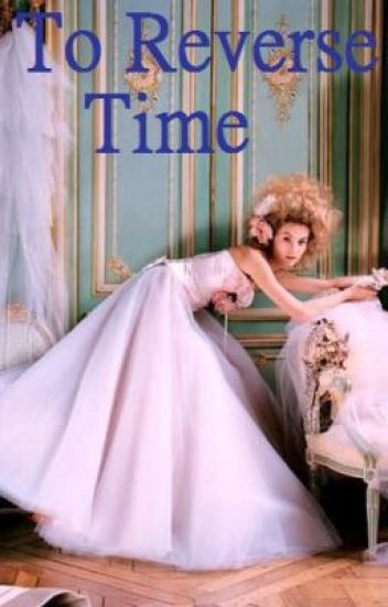 To Reverse Time: A Time-Travel Story
