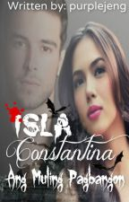 ISLA CONSTANTINA - BOOK 2 [Completed]  by purplejeng