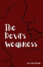 The Devil's Weakness [COMPLETED] by ArishaHyun