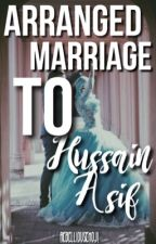 Arranged Marriage to Hussain Asif #MissionDesi [Completed ✔️] by RebelliousEmoji