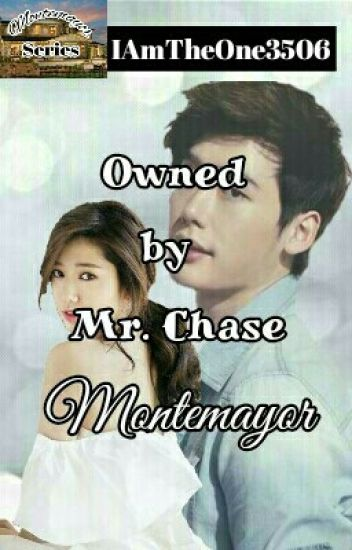 Owned by Mr. Chase Montemayor
