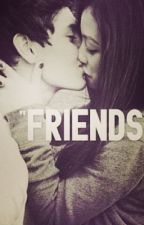 "Just ""Friends"" by xoxoshe"