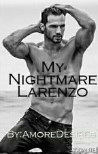 Larenzo,My Nightmare  by AmoreDesires