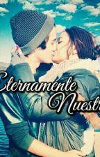 Eternamente Nuestro / H.S. (EDITANDO) by AnahiStyles93