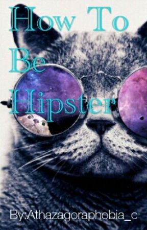 How To Be Hipster by astrophilia_c