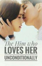 BOOK 3: The Him who loves Her...unconditionally by InThatCorner