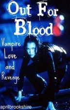 OUT FOR BLOOD - Vampire Love and Revenge by aprilbrookshire