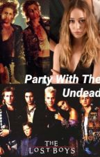 The Lost Boys || Party With The Undead  by caseyymitchell_