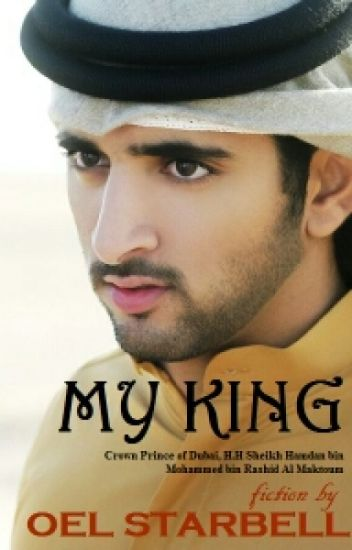 My King (Crown Prince Hamdan bin Mohammed bin Rashid Al Maktoum)