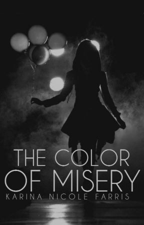 The Color of Misery by KarinaNicoleFarris