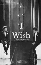 I Wish.. by XlarryStylinson76X