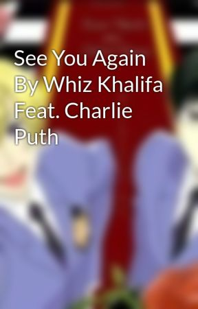 See You Again By Whiz Khalifa Feat  Charlie Puth - See You