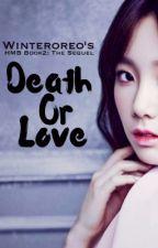 Death or Love || Baekyeon (#Wattys2016) by winteroreo