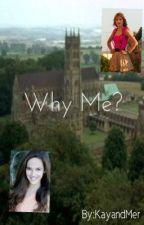 Why Me? by KayandMer