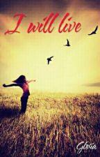 I will live by Gloria7121409