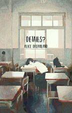 Details? [Akashi x Reader][KnB][HIATUS] by alice_dreamland