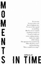 Moments In Time || l.p. AU *COMPLETED* by 1975-Narry