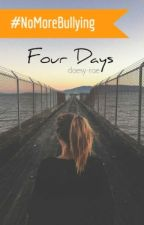 Four Days (#NoMoreBullying) by iridescent-asterism