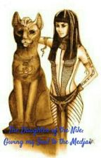 The Daughter Of The Nile: Giving my Soul To a Medjai by _a_curse_