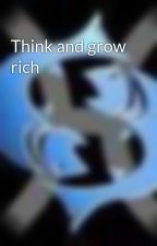 Think and grow rich by EarlBurke