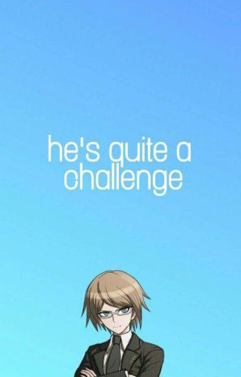 he's quite a challenge [togami byakuya x reader]