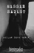 Hissiz Sadist  by hissizsadist