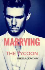 MARRYING THE TYCOON by Theblackwdow