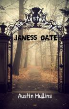 The Mystery Of Janess Gate by Austin_Mullins