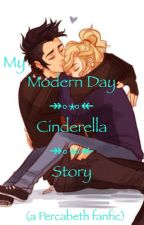 My Modern Day Cinderella Story (Percabeth) by nksreadingdork