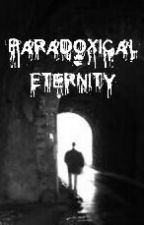 Paradoxical Eternity by -L490-