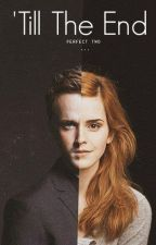 'till the end // dramione by aglaila