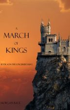 A March of Kings (Book #2 in the Sorcerer's Ring) by morganrice