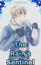The Rain's Sentinel (Hetalia x reader) by quetheheck