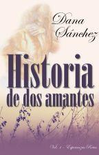 Historia de Dos Amantes by Danasanchez1279