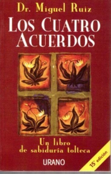 Los Cuatro Acuerdos-Sabiduría Tolteca