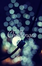 CHALLENGES by YouShouldHaveKnown